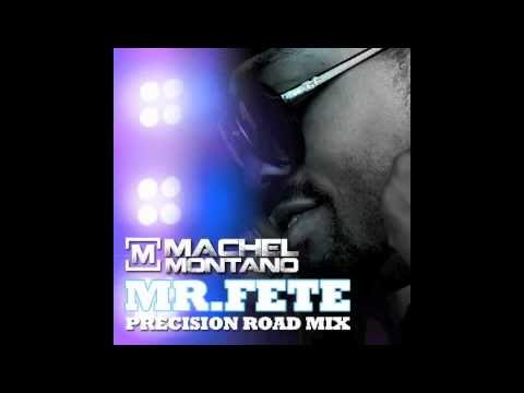 MONTANO TÉLÉCHARGER MP3 MR FETE MACHEL
