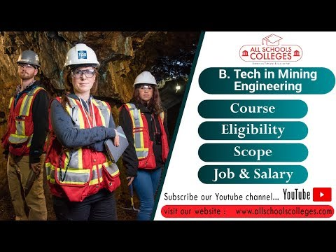 B Tech In Mining Engineering Course | Admission, Top Colleges, Syllabus, Fee Structure, Job & Salary