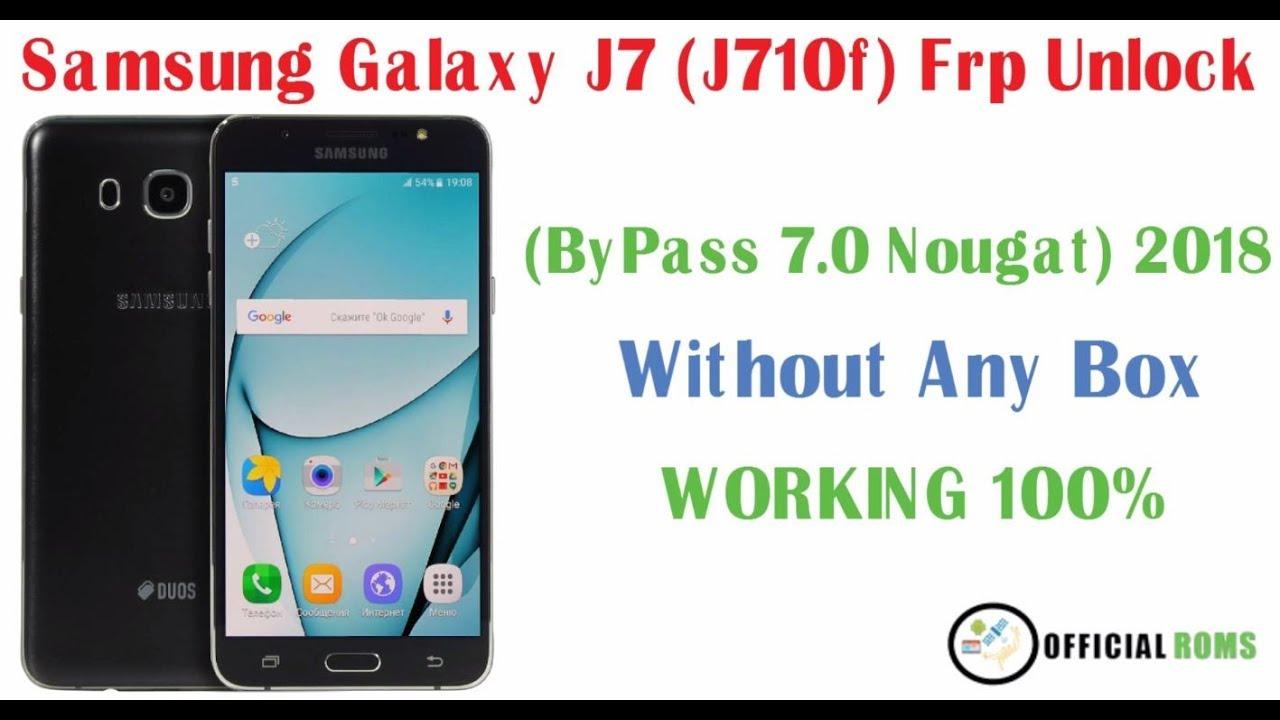 Samsung galaxy j7 j710f frp unlock (bypass 7 0 naugat) 2018