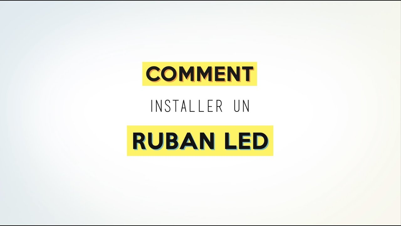 comment installer un ruban ou bandeau led youtube. Black Bedroom Furniture Sets. Home Design Ideas