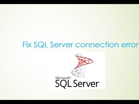 SQL Server - How to fix SQL Server connection error