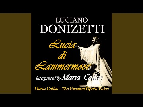 """Lucia Di Lammermoor, Act II, Scene 1: """"Appressati, Lucia. Il Pallor Funesto, Orrendo""""..."""