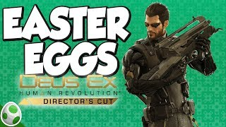 Here are most of the Easter Eggs in Deus Ex Human Revolution  Directors Cut Eidos Montreal has stuffed a ton of neat references and details into Deus Ex