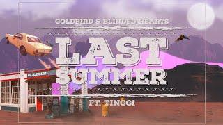 Goldbird & Blinded Hearts - Last Summer (Lyrics) ft. TINGGI
