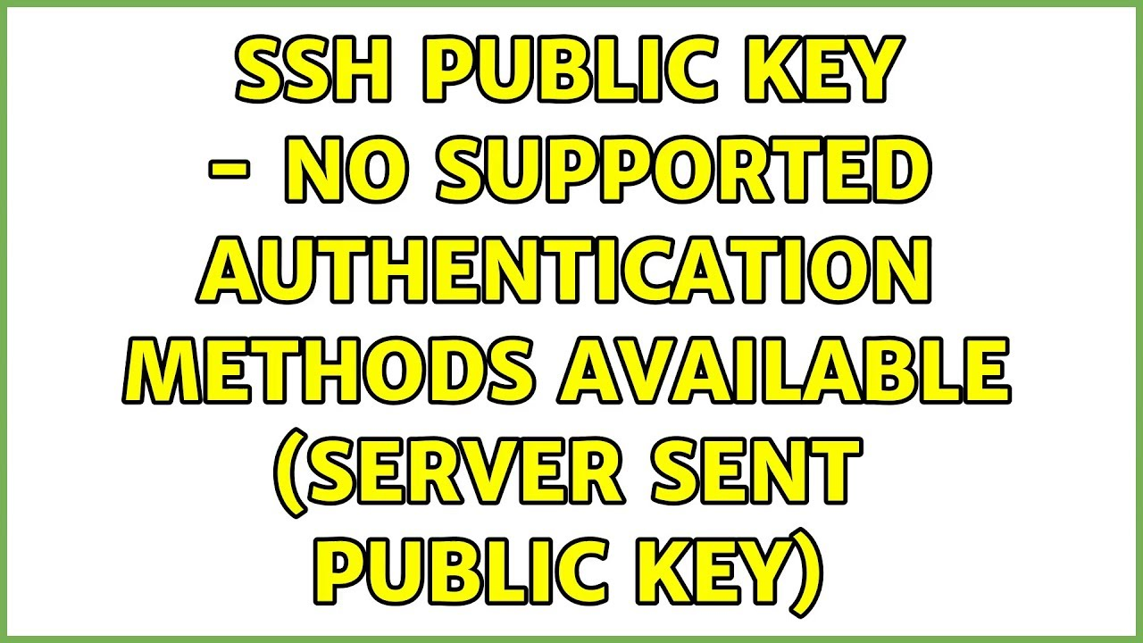 Ubuntu: SSH Public Key - No supported authentication methods available  (server sent public key)