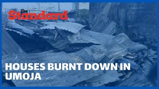 Fire razes down houses in Umoja 3, residents rendered homeless