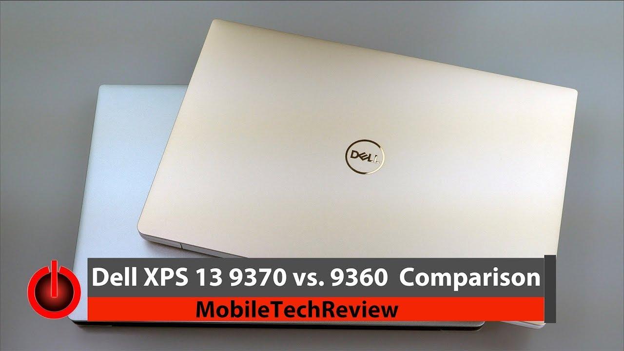 Dell XPS 13 9370 vs  XPS 9360 Comparison Smackdown