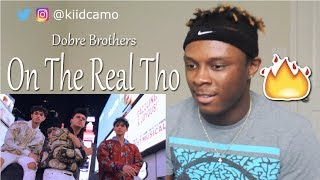 Dobre Brothers - On the Real Tho (Official Music Video) REACTION!