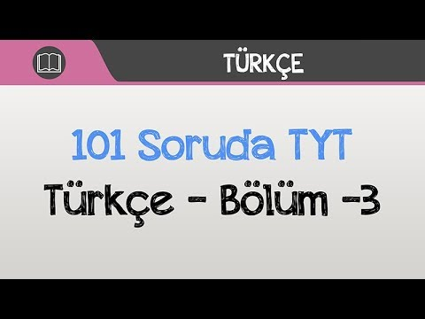 101 Soruda TYT Türkçe - Bölüm -3