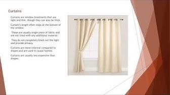 Curtains VS Drapes