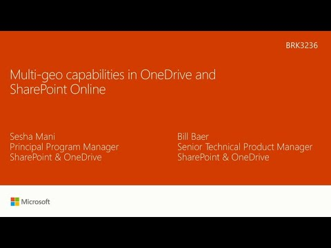 Multi-Geo Capabilities in OneDrive and SharePoint Online | BRK3236