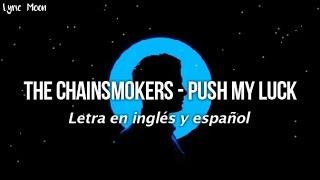 The Chainsmokers - Push My Luck (Lyrics) (Letra en inglés y español)