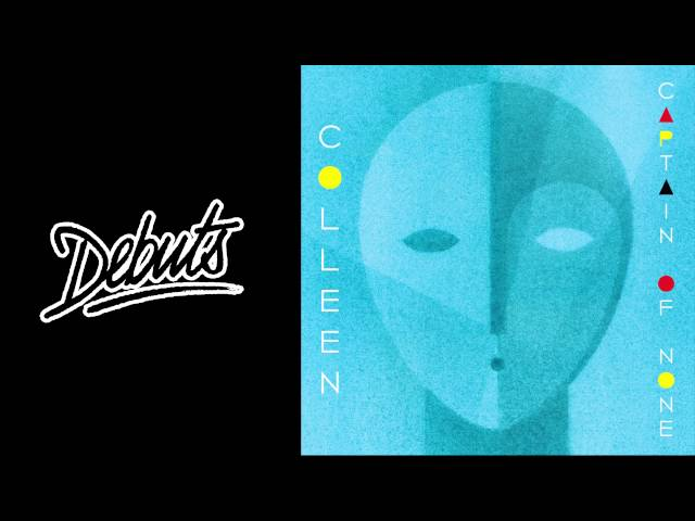 "Colleen ""Captain of None"" - Boiler Room Debuts"