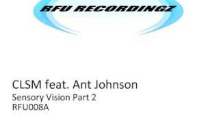 CLSM feat. Ant Johnson - Sensory Vision Part 2