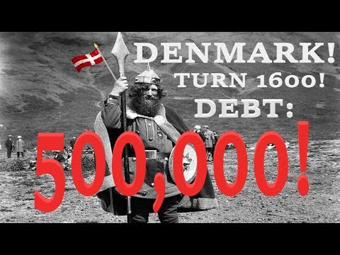 WTF was this campaign - Denmark 500,000 DEBT -  1600 Turns!