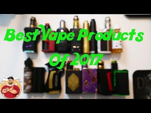 Best Vape Products Of 2017! RDA/RTA/Squonk/Box Mod/DNA/Mech & E Juice