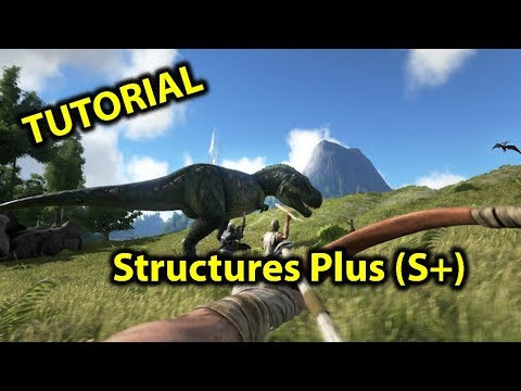 ARK: Tutorial Structures Plus (S+)