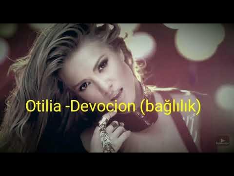 Otilia - Devocion ( Türkçe çeviri).
