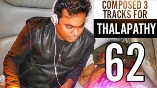 Thalapathy 62 Update: AR Rahman Have Finished Composing Of 3 Songs | Shoot Starts From January 13th