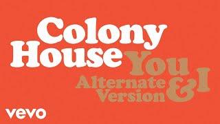 Gambar cover Colony House - You & I (Alternate Version) [Audio]