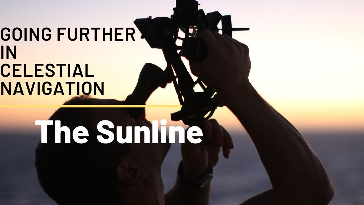 going further in celestial navigation (the sunline) - youtube