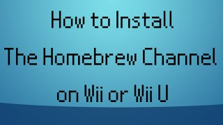 [2017] HOW TO INSTALL HOMEBREW CHANNEL ON WII & WII U