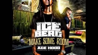 Ice Berg Feat. Ace Hood - Make Some Room
