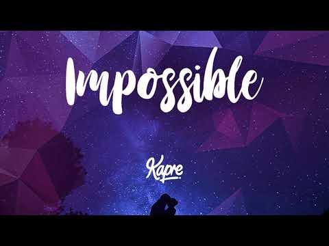 Kapre - Impossible (Audio)