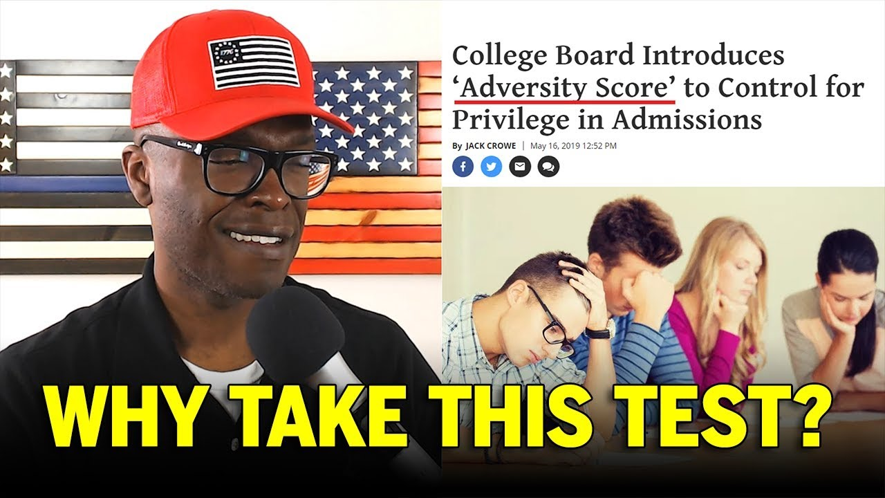 Anthony Brian Logan 5/17/2019 - SAT Test Will Measure ADVERSITY In Life For College Admission!