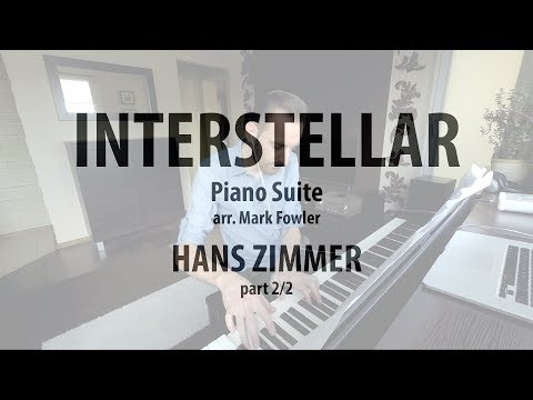 Interstellar Piano Suite part 2 - Hans Zimmer (Piano Cover) arr. Mark Fowler
