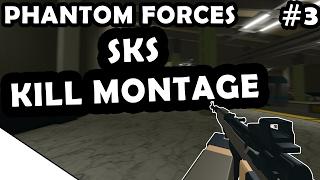 SKS KILL MONTAGE #3 - ROBLOX PHANTOM FORCES
