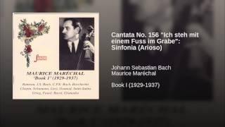 """Cantata No. 156 """"Ich steh mit einem Fuss im Grabe"""": Sinfonia (Arioso)"""