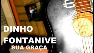 Baixar Dinho Fontanive - Sua Graça (Humberto Gessinger) Cover