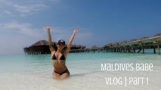 MALDIVES Babe | Vlog part 1