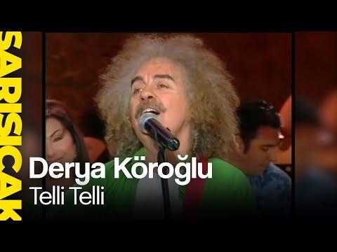 Derya Köroğlu - Telli Telli  (Sarı Sıcak)