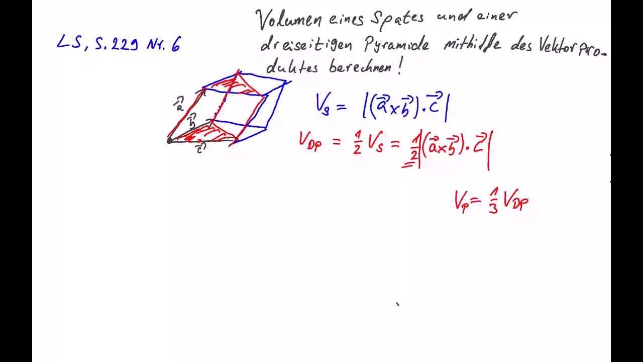 Oberstufe: Vektorprodukt - Volumen Spat und Pyramide berechnen - YouTube
