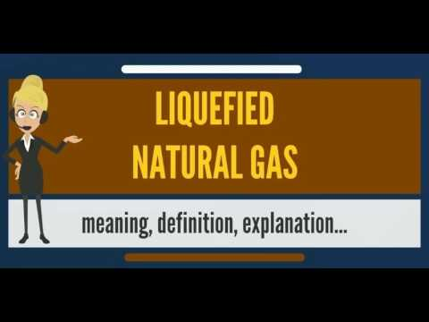 What is LIQUEFIED NATURAL GAS? What does LIQUEFIED NATURAL GAS mean?