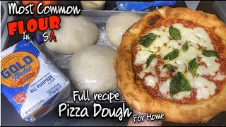 Best Pizza Dough With MOST COMMON FLOUR in USA (full Recipe for home)