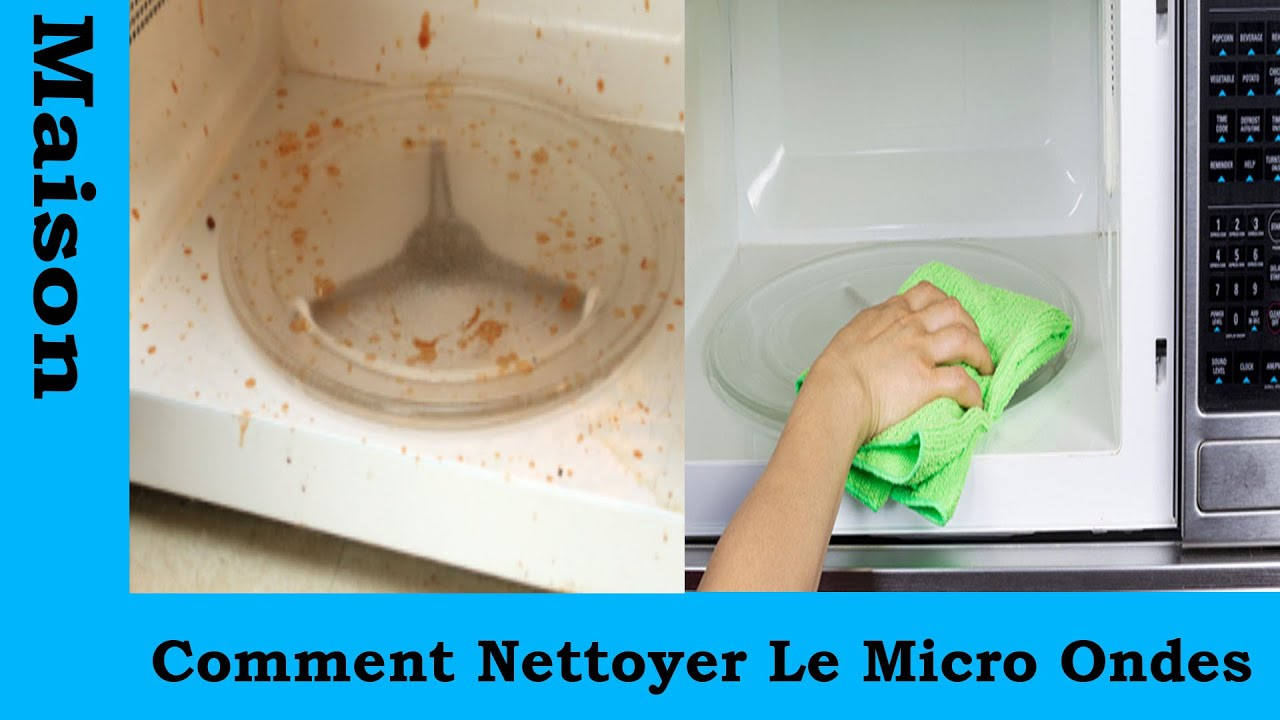 comment nettoyer le micro ondes youtube