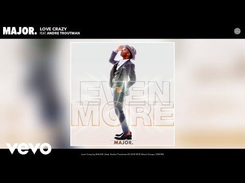 MAJOR. - Love Crazy (Audio) ft. Andre Troutman