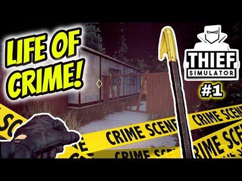 STARTING MY LIFE AS A CRIMINAL | Thief Simulator 2018 Part 1 | New Thief Simulator Gameplay
