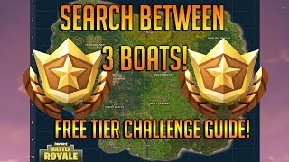 Search Between 3 Boats Challenge In Fortnite Battle Royale! FREE TIER LOCATION!