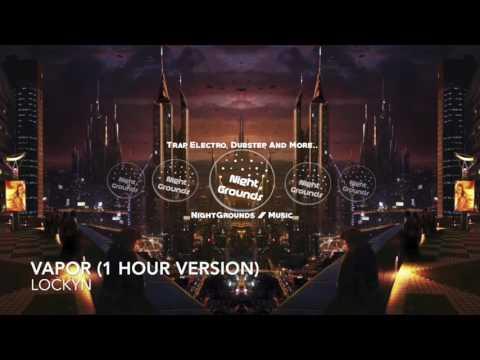 Vapor (1 Hour Version) - Lockyn