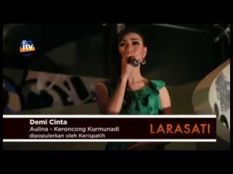 Demi Cinta (Cover) - Kurmunadi X Keroncong Larasati JTV