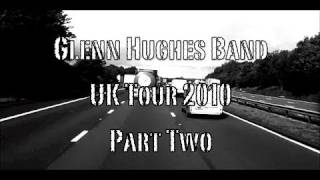 Glenn Hughes UK Tour Diary 2010 Part 2