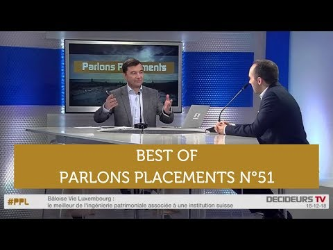 Parlons Placements n°51 - LE BEST OF : Brexit / Donation / Assurance-vie Luxembourg