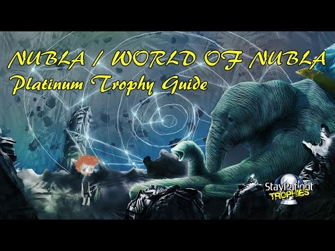 Nubla/The World of Nubla | Trophy Guide - 30 Min Platinum! (With Commentary)