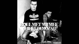 Shif ft. DeMozah - Roll Met Mij Mee