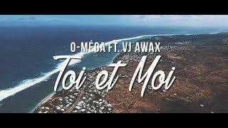 Vj Awax ft O-méga - Toi et moi (Run Hit)