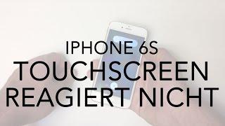 iPhone 6 6S Anleitung Touchscreen funktioniert nicht